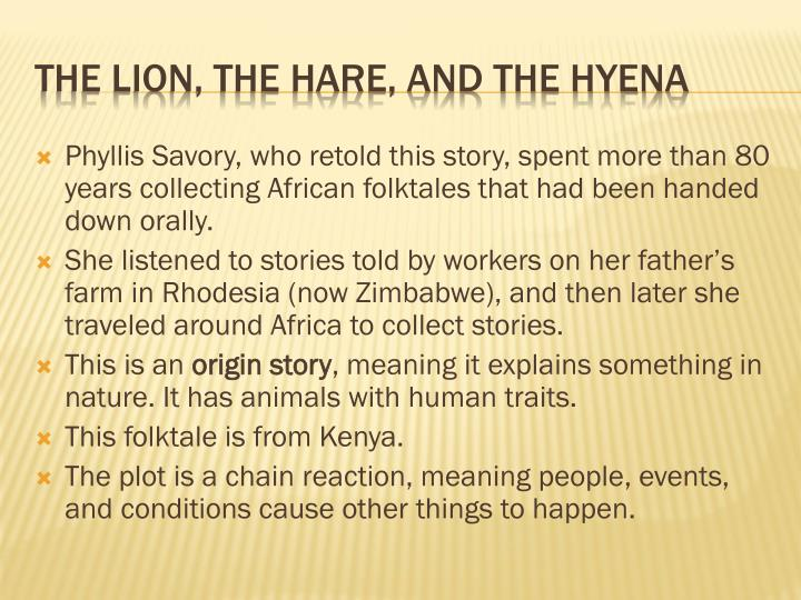 Phyllis Savory, who retold this story, spent more than 80 years collecting African folktales that had been handed down orally.