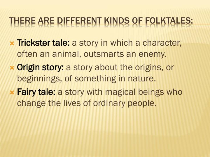 There are different kinds of folktales