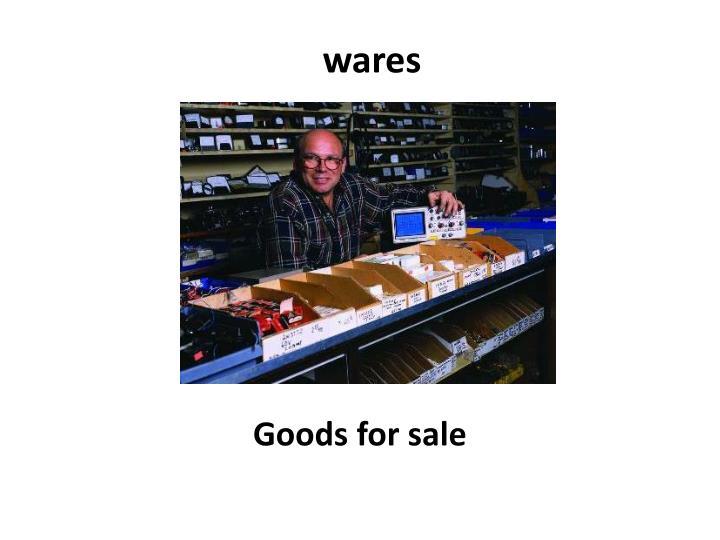 wares