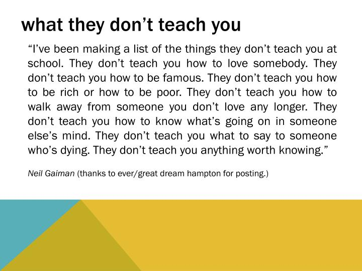 what they don't teach you