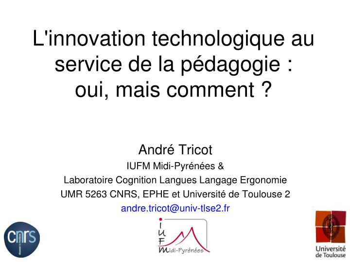 L innovation technologique au service de la p dagogie oui mais comment