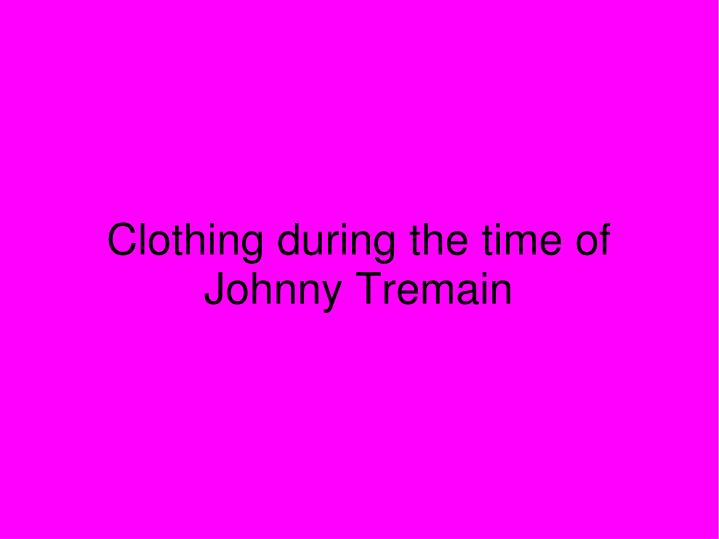 Clothing during the time of johnny tremain