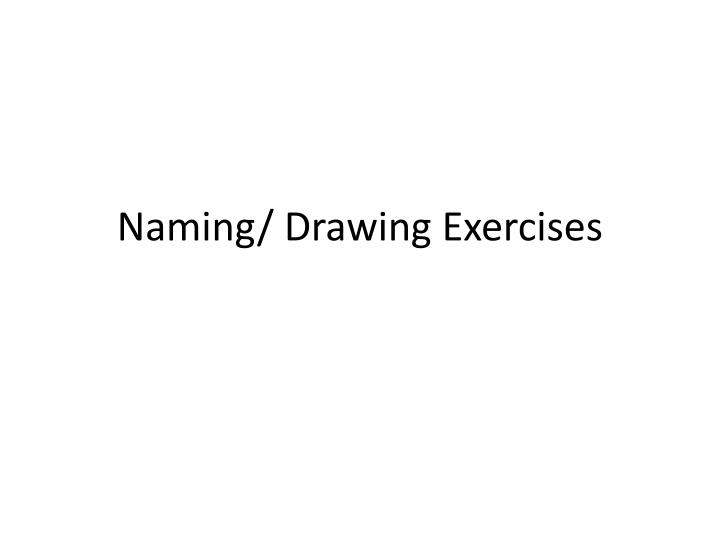 Naming drawing exercises