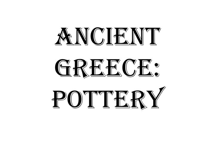 Ancient Greece: Pottery