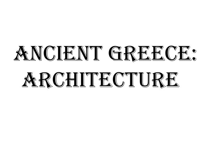 Ancient Greece: Architecture