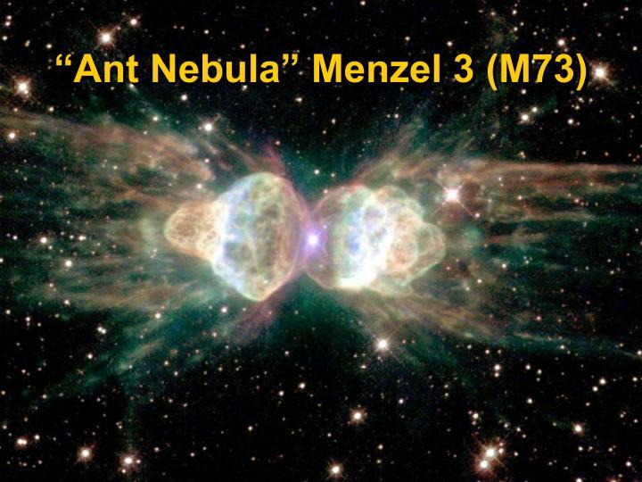 """Ant Nebula"" Menzel 3 (M73)"