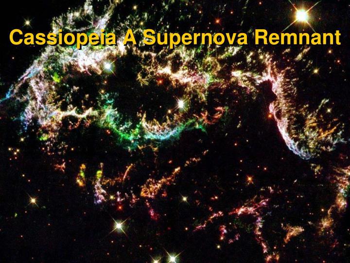 Cassiopeia A Supernova Remnant