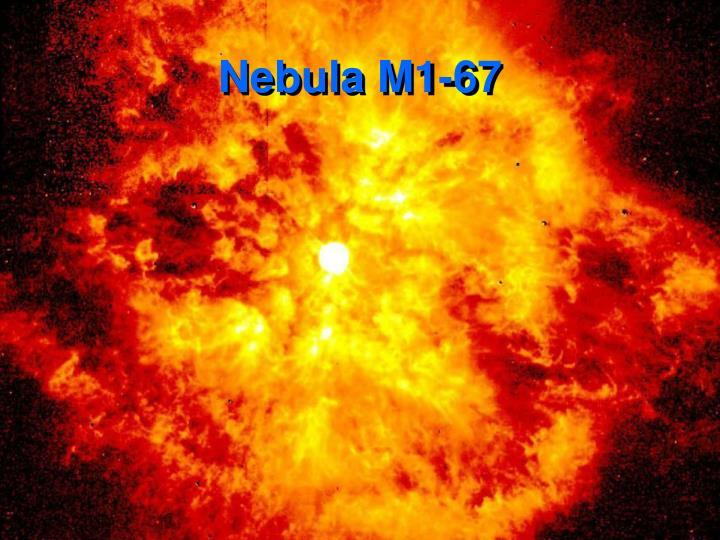 Nebula M1-67