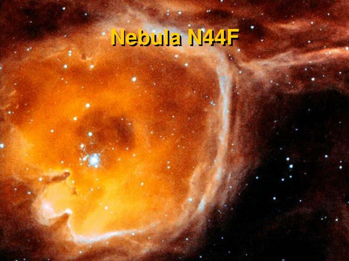 Nebula N44F