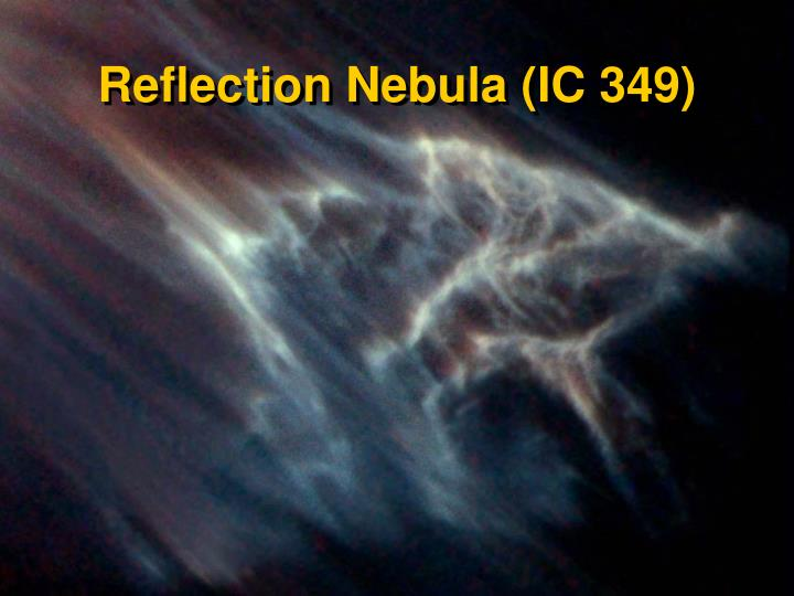 Reflection Nebula (IC 349)