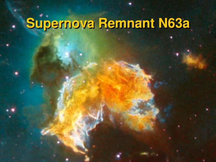 Supernova Remnant N63a