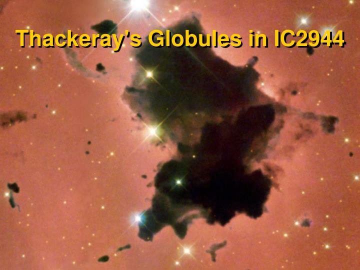 Thackeray's Globules in IC2944