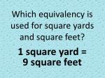 which equivalency is used for square yards and square feet
