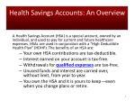 health savings accounts an overview