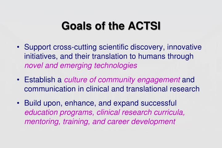 Goals of the ACTSI