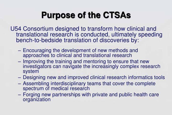 Purpose of the CTSAs