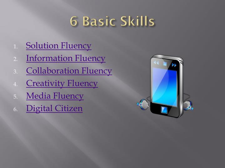 6 Basic Skills