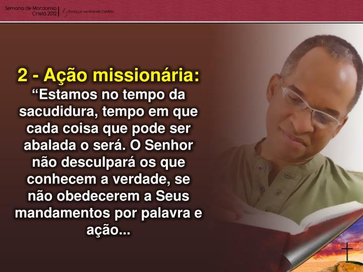2 - Ação missionária: