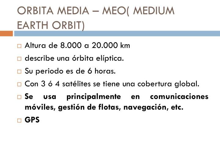ORBITA MEDIA – MEO( MEDIUM EARTH ORBIT)