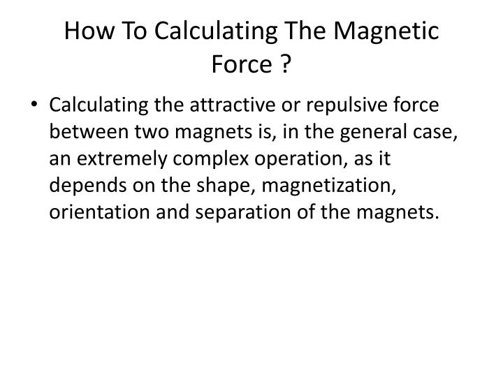 How To Calculating The Magnetic Force ?