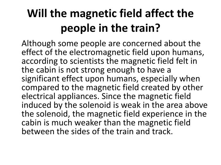 Will the magnetic field affect the people in the train?