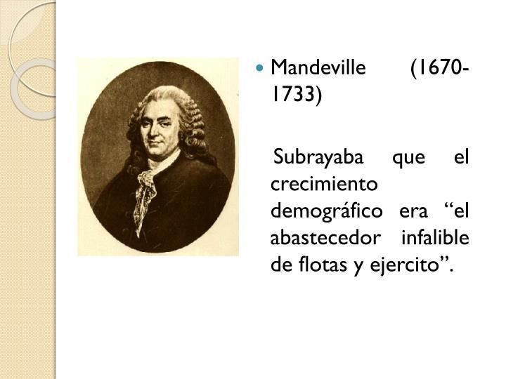 Mandeville (1670-1733)