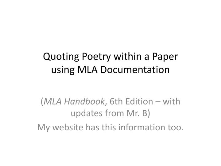 quoting poetry in a research paper Quoting poetry within a paper using mla documentation (mla handbook, 6th edition.