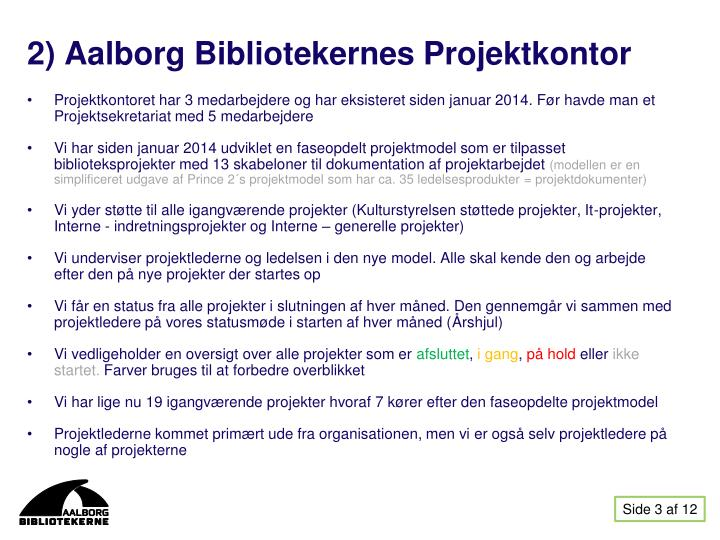 2) Aalborg Bibliotekernes Projektkontor