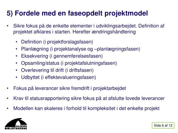 5) Fordele med en faseopdelt projektmodel