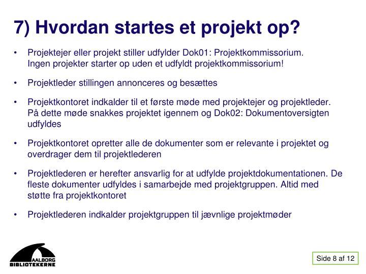 7) Hvordan startes et projekt op?