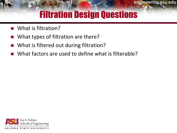 Filtration Design Questions
