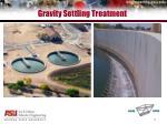 gravity settling treatment