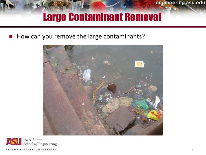 Large Contaminant Removal