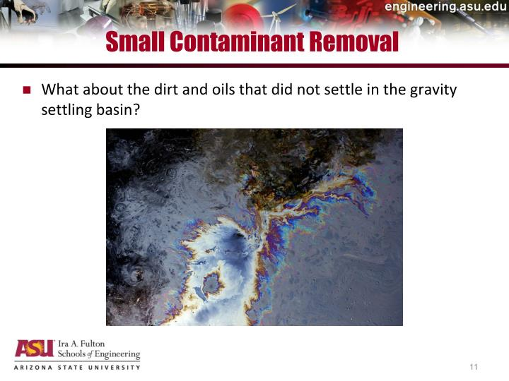 Small Contaminant Removal