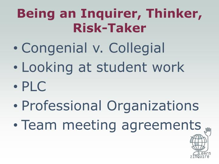 Being an Inquirer, Thinker, Risk-Taker