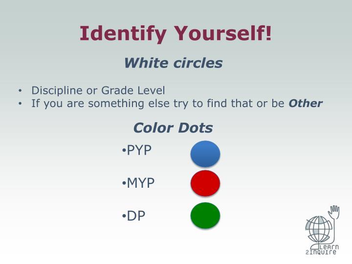 Identify Yourself!