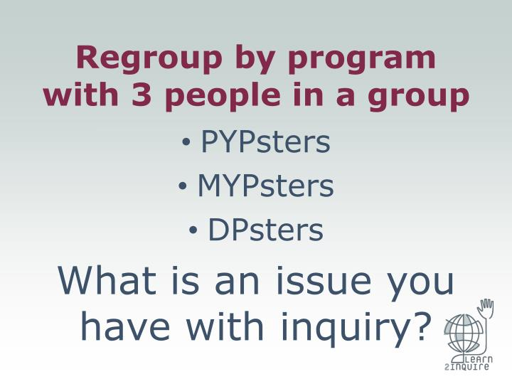 Regroup by program with 3 people in a group
