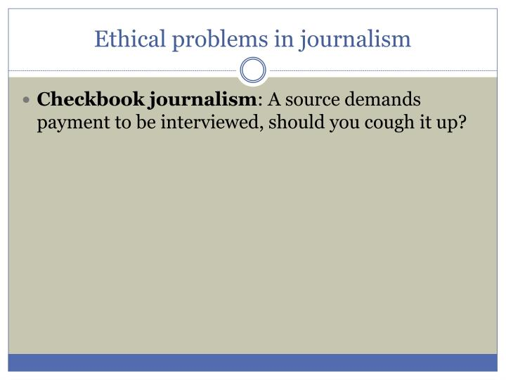 ethical issues in journalism Posted in feature articles | tagged closed journalism closed ethics, engaged media ethics, ethics in 2015, example journalism ethics, examples of media ethics, issues in journalism ethics, open ethics, open journalism, stories with ethical issues.
