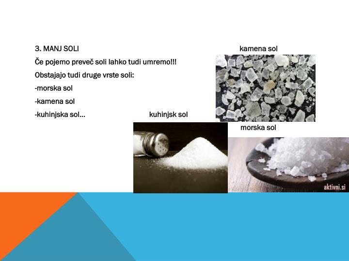 3. MANJ SOLI                                                                                   kamena sol
