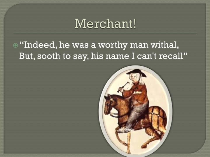 Merchant!
