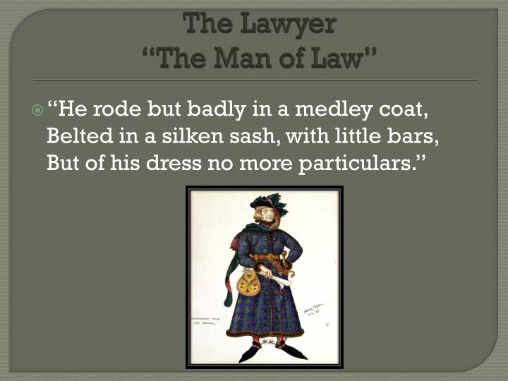 The lawyer the man of law
