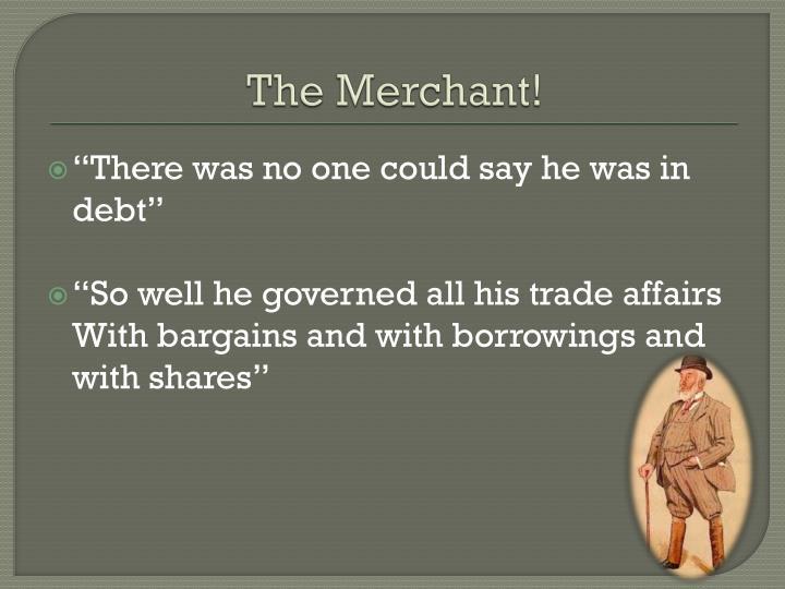 The Merchant!