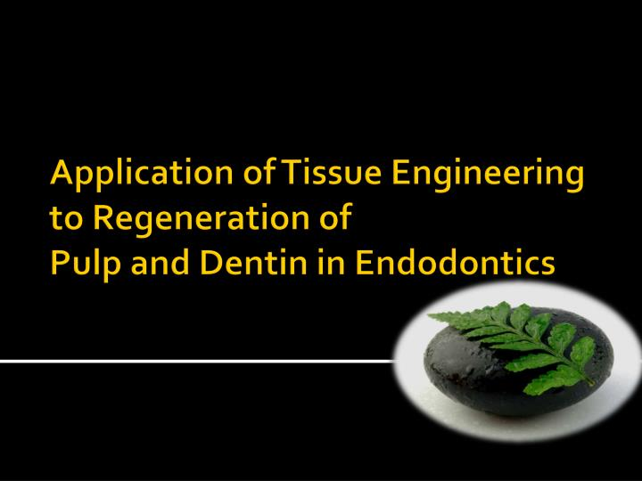 Application of Tissue Engineering to Regeneration of