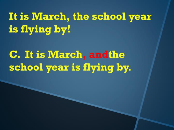 It is March, the school year is flying by!