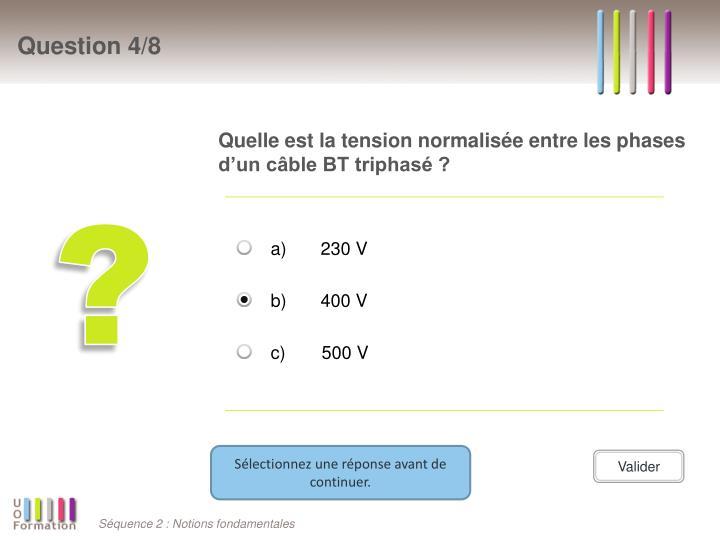 Quelle est la tension normalisée entre les phases d'un câble BT triphasé ?