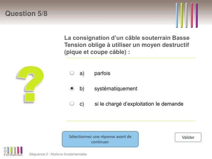 La consignation d'un câble souterrain Basse Tension oblige à utiliser un moyen destructif (pique et coupe câble) :