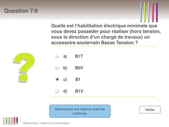 Quelle est l'habilitation électrique minimale que vous devez posséder pour réaliser (hors tension, sous la direction d'un chargé de travaux) un accessoire souterrain Basse Tension ?