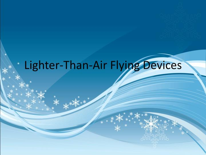 lighter than air flying devices