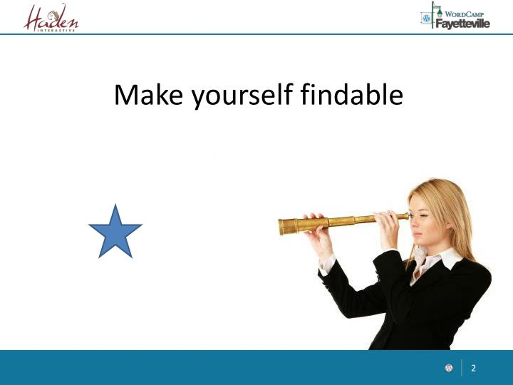 Make yourself findable