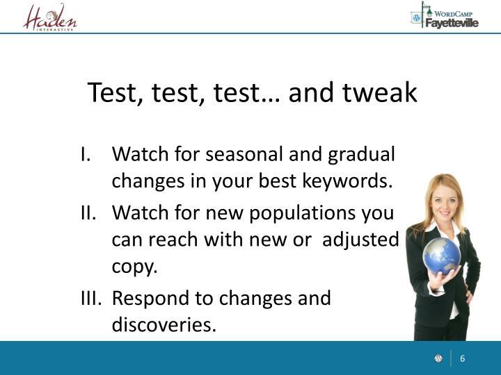 Test, test, test… and tweak